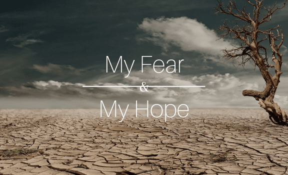 My Fear and My Hope by EcoFaith leader Tommy Navarre from St. Andrew Lutheran Church