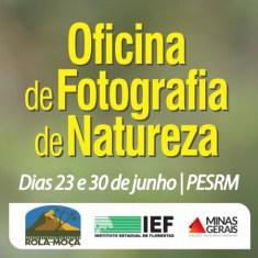 Oficina de Fotografia dia 23 e 30/06 no PESRM Rola Moça – MG.
