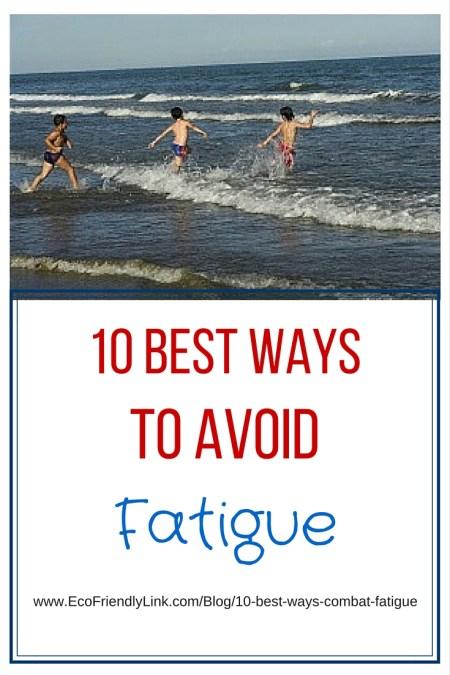 10 best ways to Combat Fatigue