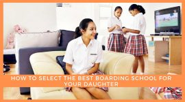 How to select the best boarding school for your daughter