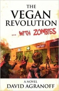 The Vegan Revolution...With Zombies by David Agranoff