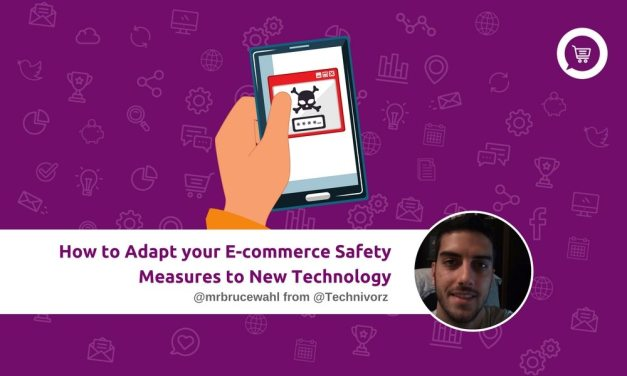 How to Adapt your E-commerce Safety Measures to New Technology