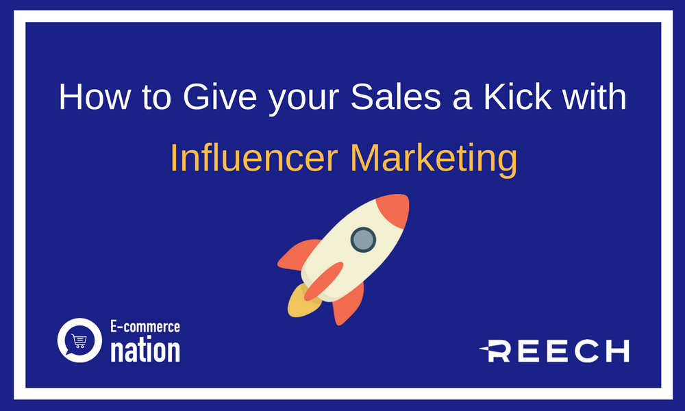 [#EBOOK] How to give your E-Commerce Sales a Kick with Influencer Marketing