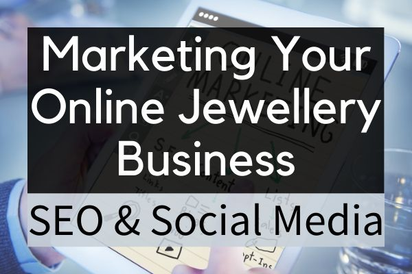Marketing Your Online Jewellery Business