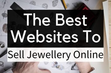 The Best Websites to Sell Jewellery Online