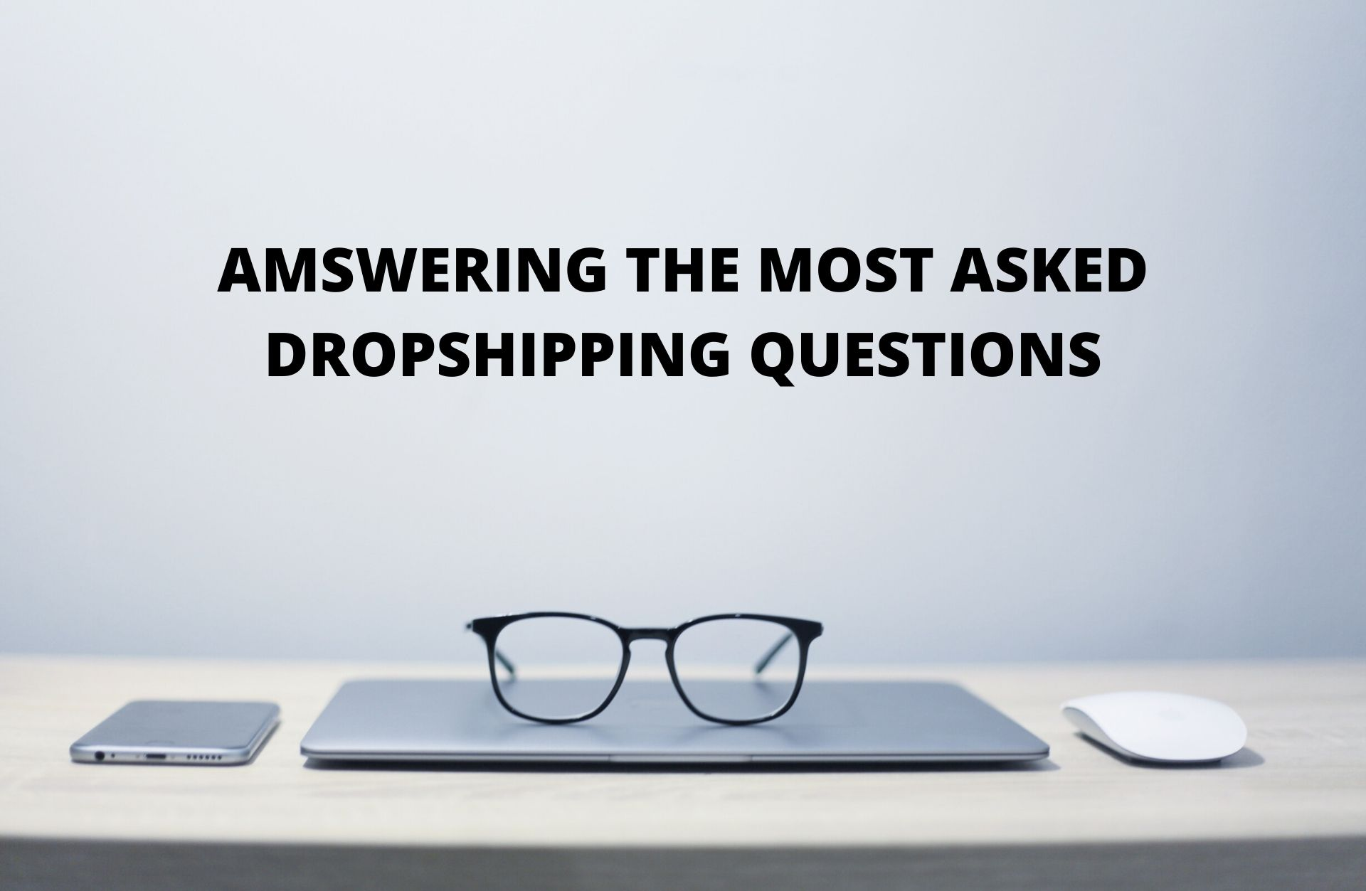 Answering The Most Asked Dropshipping Quesitons- eComRecord