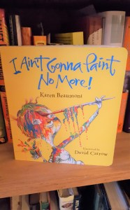 Book Cover of I Ain't Gonna Paint No More!