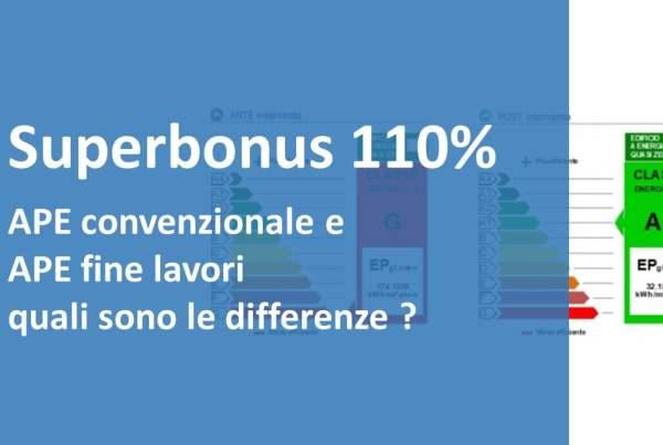 Superbonus 110% - APE Confenzionale e APE fine lavori