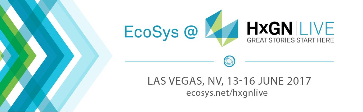 EcoSys @ HxGN LIVE   Las Vegas, NV - June 13-16. 2017