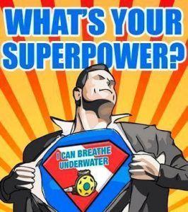 ¿Cuáles son tus súper poderes?