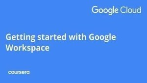 Learn Getting started with Google Workspace Specialization Course Free