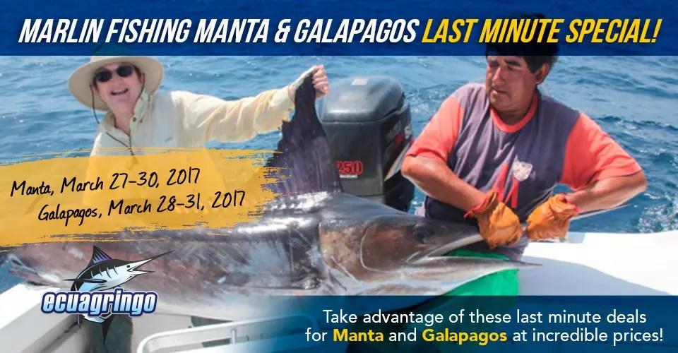 Marlin Fishing Manta & Galapagos Last Minute Special