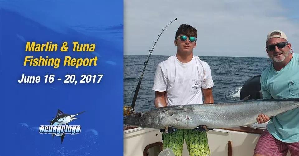 Marlin & Tuna Fishing Report, June 16-20, 2017
