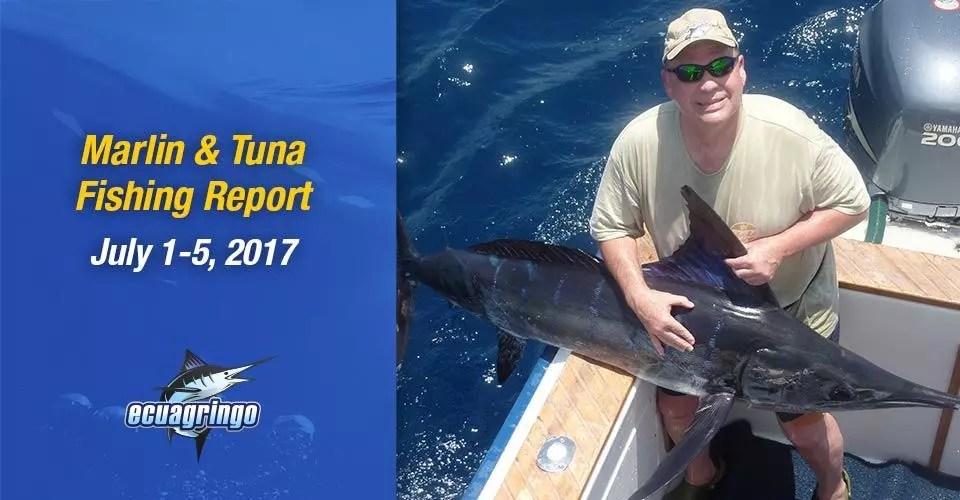 Marlin & Tuna Fishing Report, July 1-5, 2017
