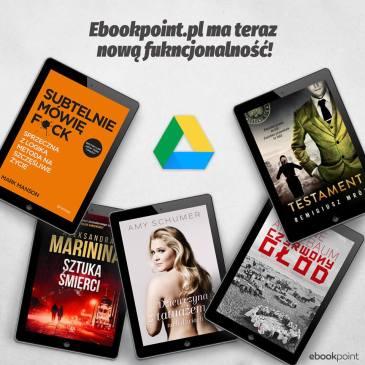 Ebookpoint uruchomił funkcję wysyłania książek na Google Drive