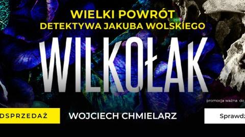 """Wojciech Chmielarz - """"Wilkołak"""""""