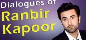 Dialogues Of Ranbir Kapoor