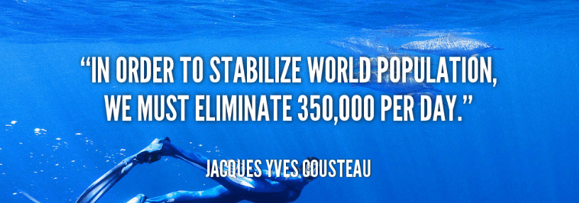 World Population Day Quotes by jacques yves cousteau