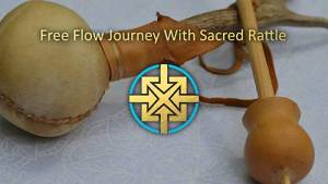 SPIRIT | Free Flow Journey with Sacred Rattle