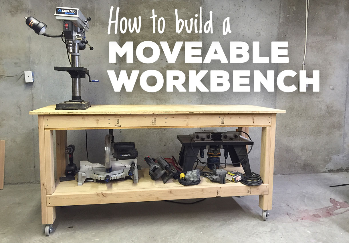 Moveable Woodworking Workbench Plan A Lesson Learned