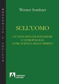 Werner Sombart, Sull'Uomo, Armando Editore,