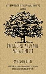 Vite Strappate. il libro-inchiesta di Antonella Betti