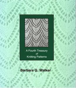 A Fourth Treasury of Knitting Patterns by Barbara G Walker