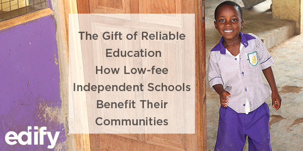 The Gift of Reliable Education: How Low-fee Independent Schools Benefit Their Communities