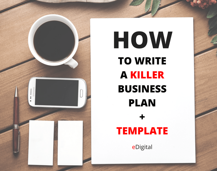 HOW TO WRITE A KILLER BUSINESS PLAN + TEMPLATE - eDigital | Digital ...