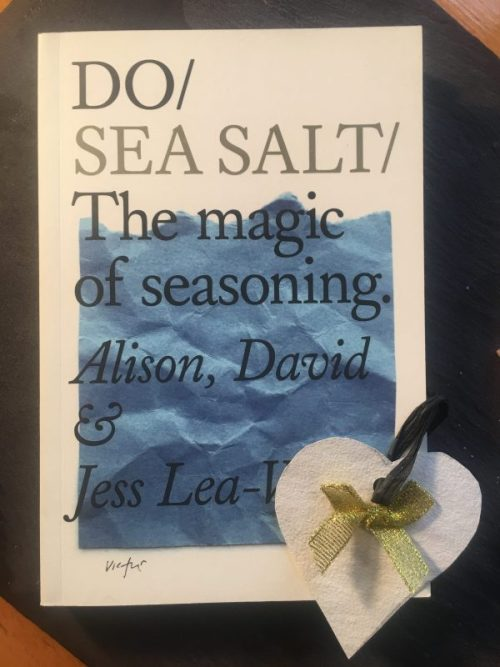 Do/Sea Salt - for the foodie reader.