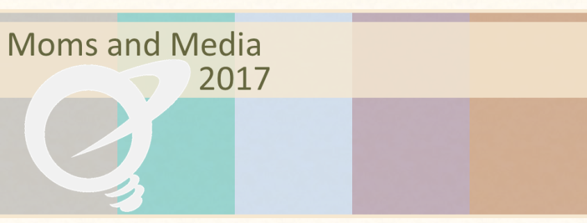 Moms and Media 2017