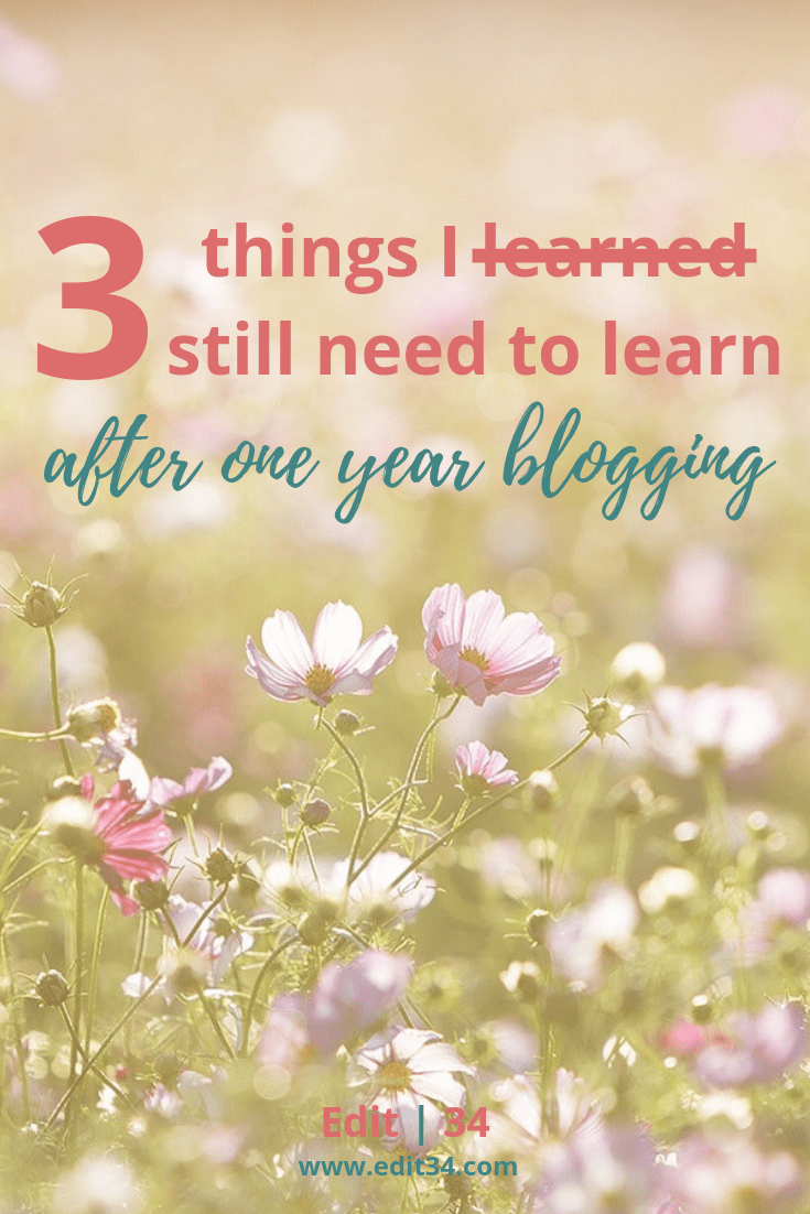 One year blogiversary: three things I still need to learn after one year blogging