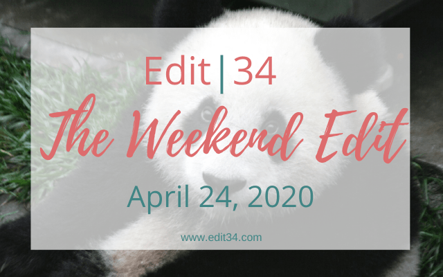 The Weekend Edit: April 24, 2020