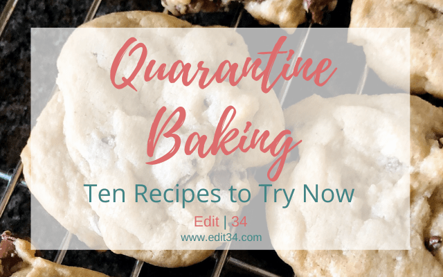 Quarantine Baking: Ten Recipes to Try Now