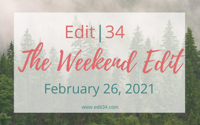 The Weekend Edit: February 26, 2021