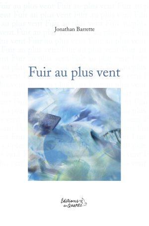 Fuir au plus vent - Éditions du Quartz