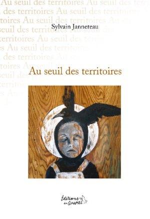 Au seuils des territoires - Éditions du Quartz