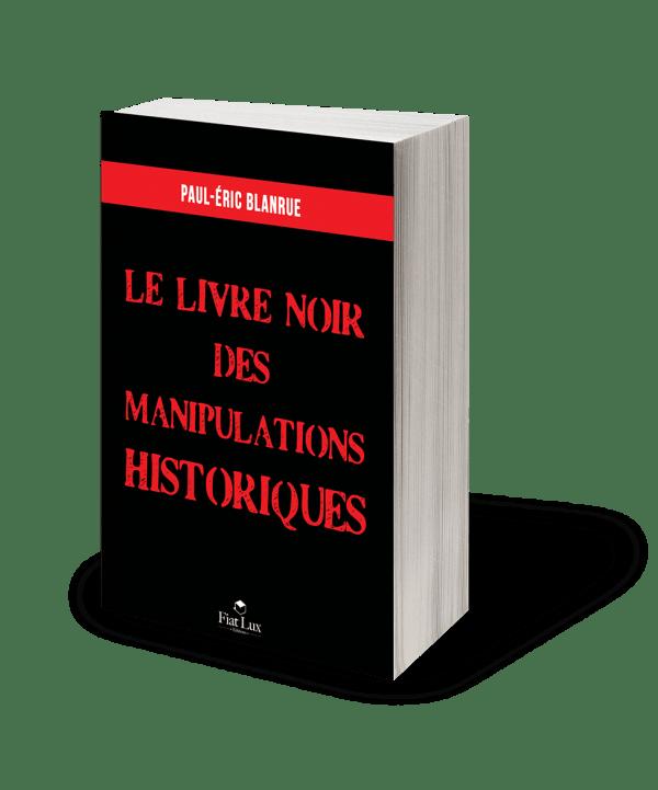 Le livre noir des manipulations historiques-0