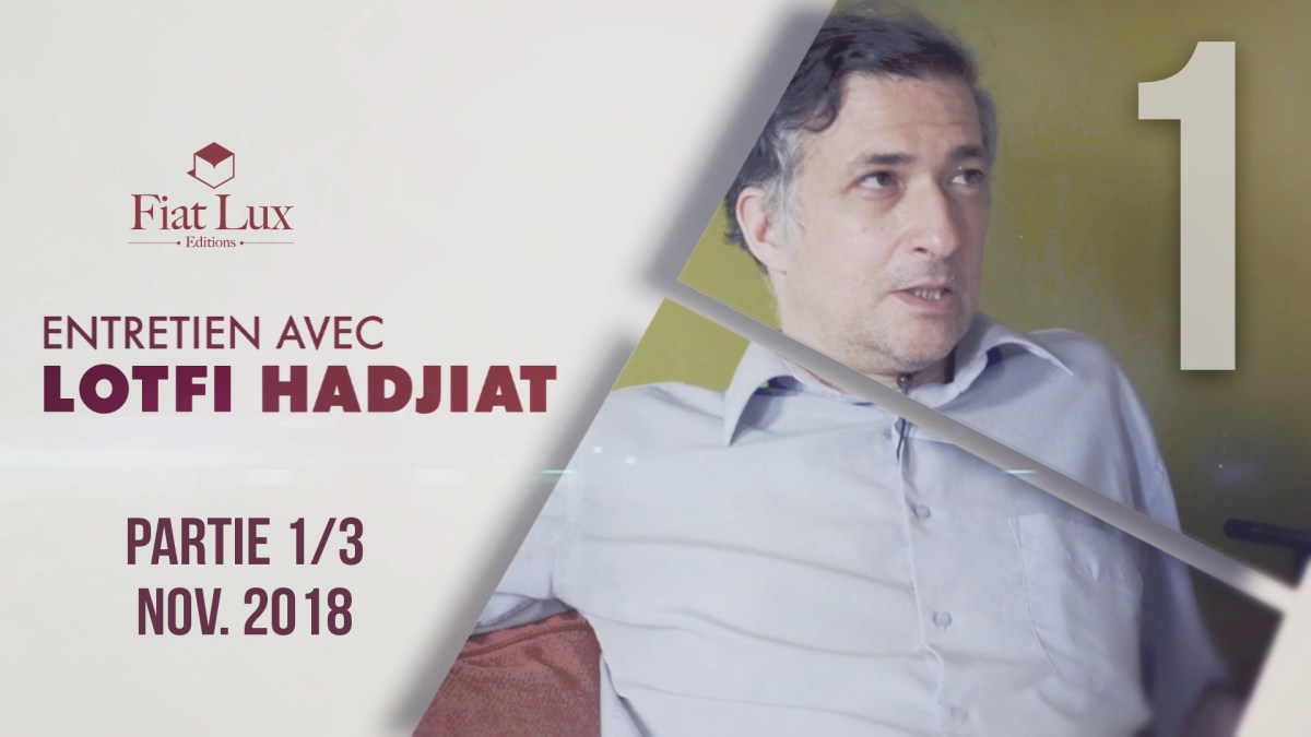 Entretien avec Lotfi Hadjiat : parcours philosophique en 3 parties