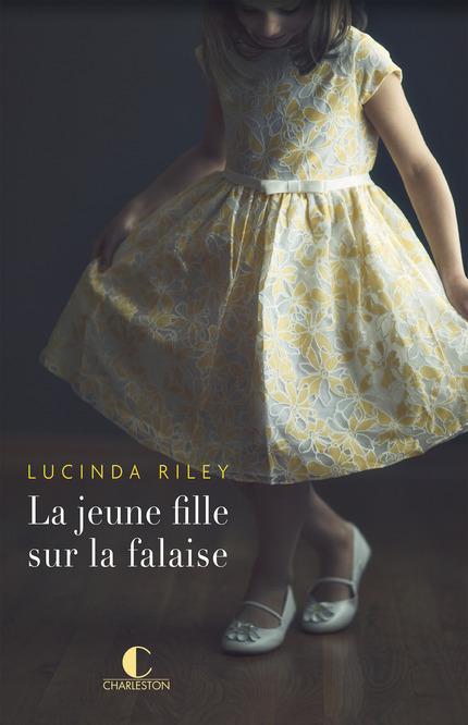 La jeune fille sur la falaise De Lucinda Riley - Éditions Charleston