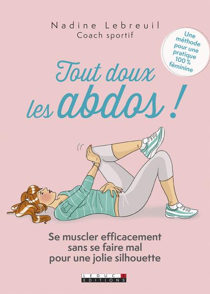 Tout doux les abdos ! De Nadine Lebreuil - Leduc.s éditions