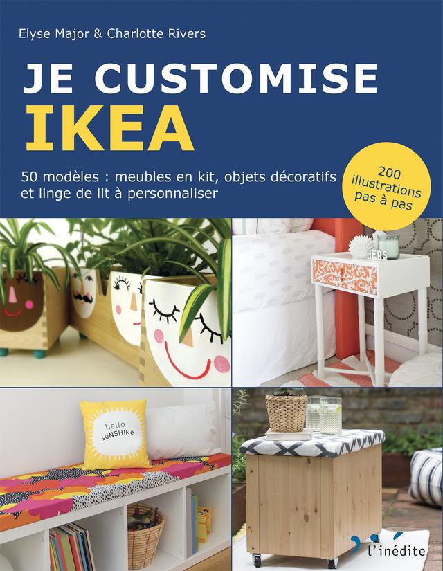 Je Customise Ikea 50 Modèles Meubles En Kit Objets