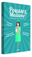 Poussez Madame !  De Sylvie COCHE - Les Éditions de l'Opportun