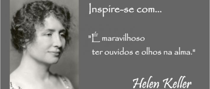 Inspire-se com… Helen Keller