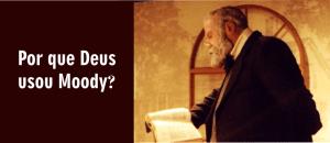 D. L. Moody foi um evangelista que ganhou milhares de almas para Jesus.
