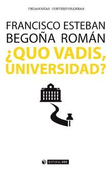 ¿Quo vadis, Universidad?