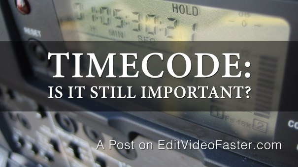 Timecode: Is it still important?