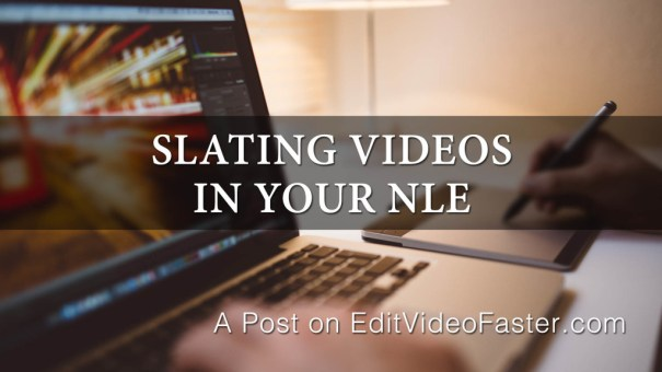 Slating Videos In Your NLE