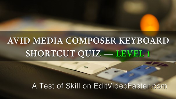 AvidMediaComposerKeyboardShortcutQuiz-Level1