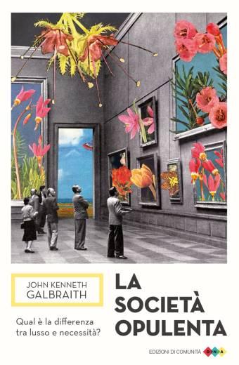La società opulenta – John Kenneth Galbraith